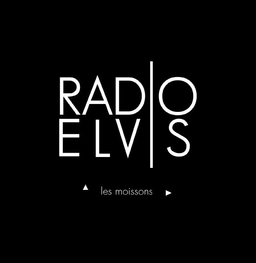 Radio Elvis - Les Moissons