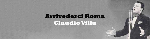 Claudio Villa - Arrivederci Roma