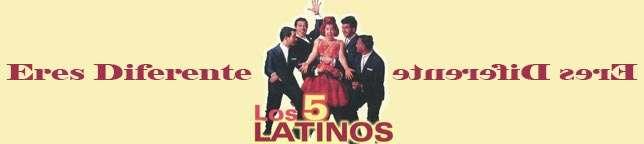 Los Cinco Latinos - Eres Diferente