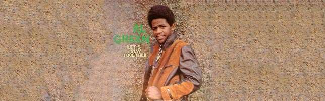 Al Green – Let's Stay Together