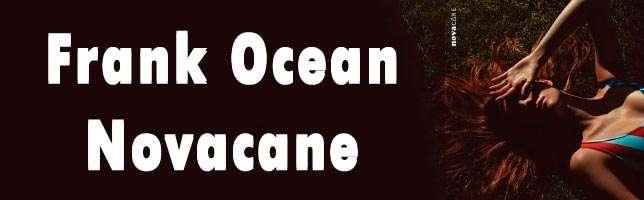 Frank Ocean – Novacane